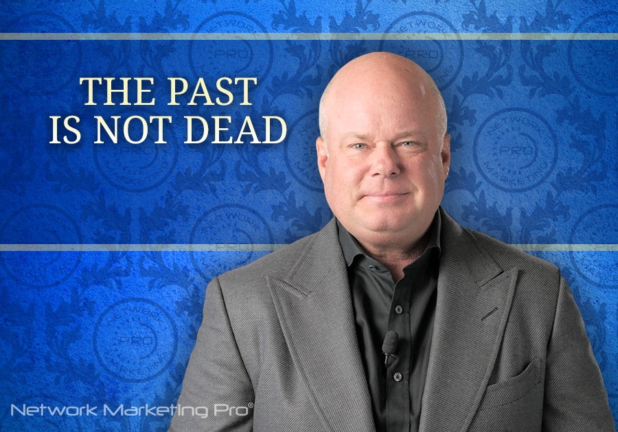 The Past is Not Dead