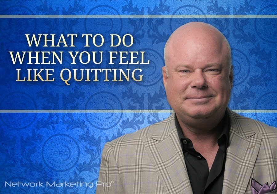 What To Do When You Feel Like Quitting