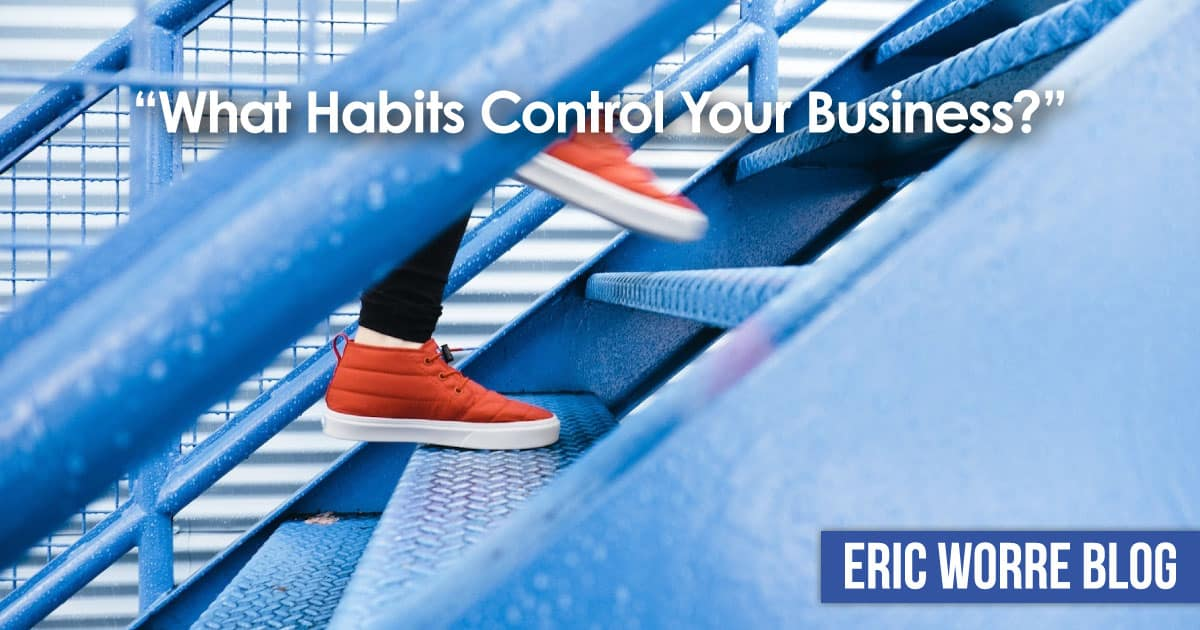 What Habits Control Your Business