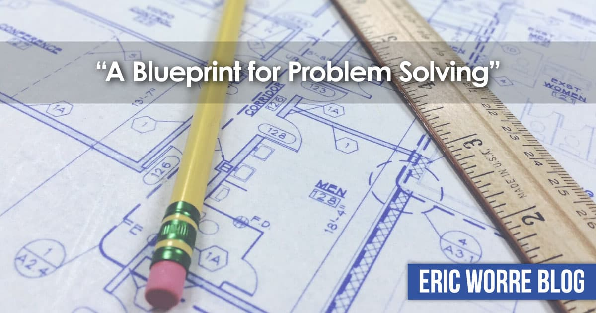 A Blueprint for Problem Solving