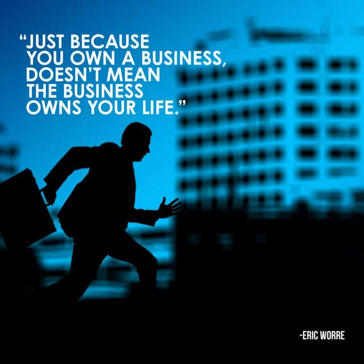 Business Doesn't Own Your Life
