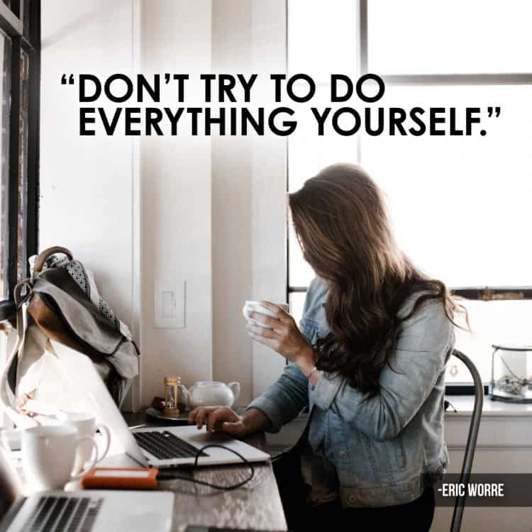 Dont Try to Do Everything Yourself