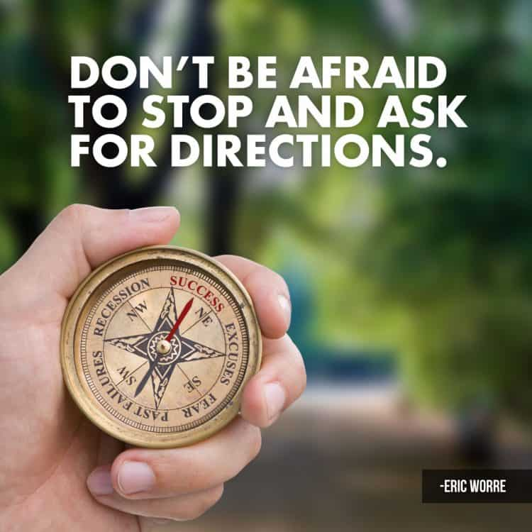 Don't be afraid to stop and ask for directions