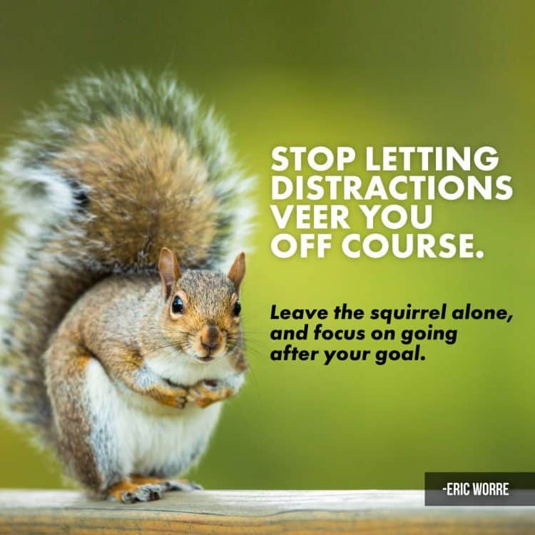 Stop letting distractions veer you off course