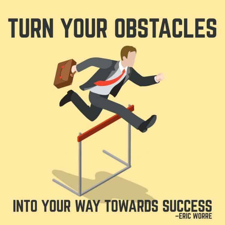 Turn Your Obstacles Into Your Way