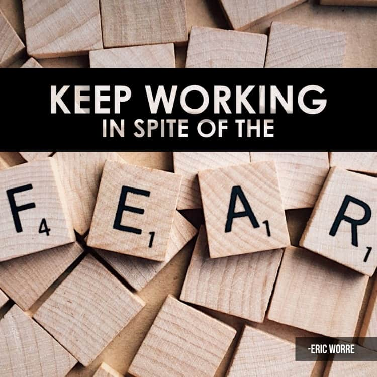 Keep Working in Spite of the Fear Eric Worre