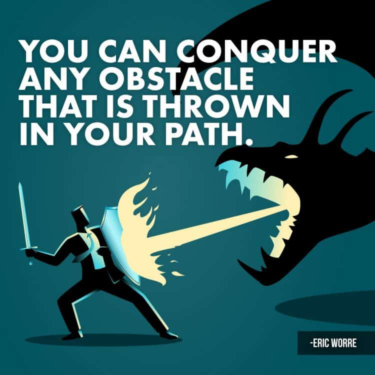 You Can Conquer Any Obstacle