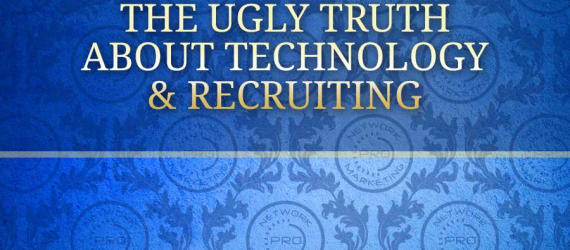 The Ugly Truth About Technology and Recruiting