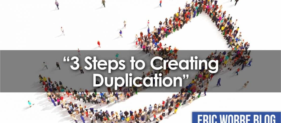 3 Steps to Creating Duplication in Network Marketing