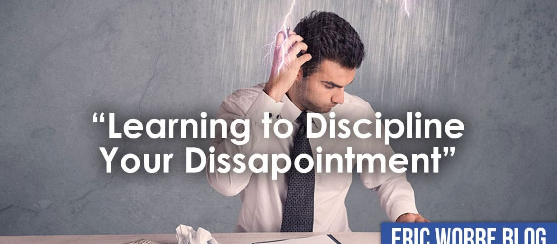 Learning to Discipline Your Dissapointment