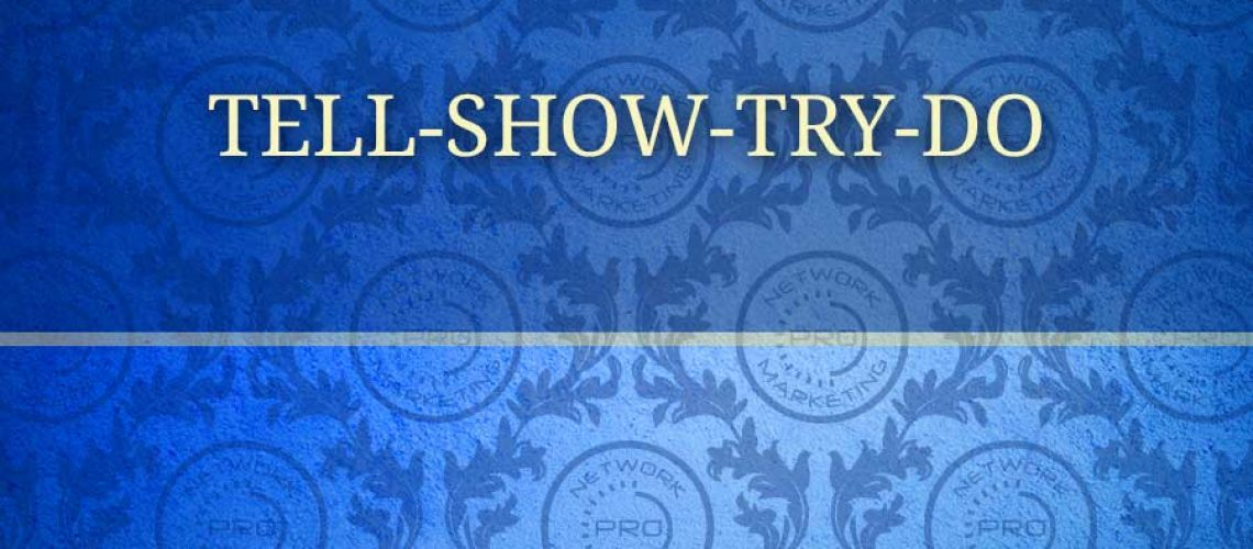 tell show try do