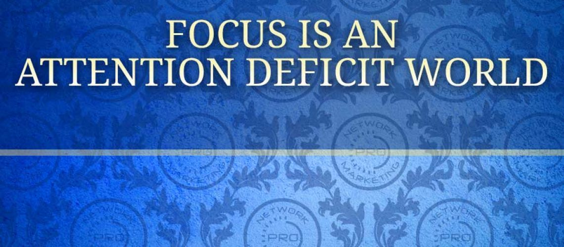 Focus is an Attention Deficit Word