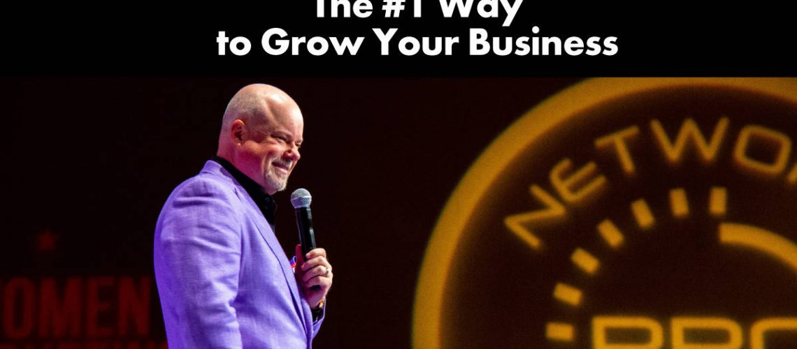 the-number-one-way-to-grow-your-business
