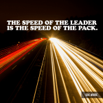the-speed-of-the-leader-is-the-speed-of-the-pack